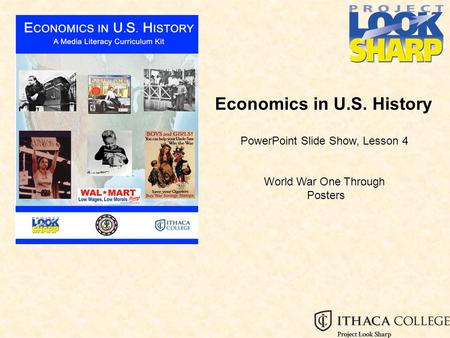 Economics in U.S. History PowerPoint Slide Show, Lesson 4 World War One Through Posters.