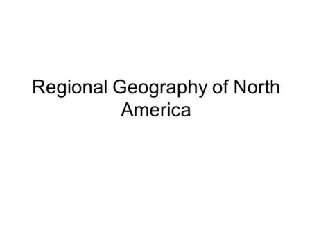 Regional Geography of North America. Appalachian Region Mountainous East Coast Fold Mountains Formed 300 000 000 years ago! Erosion Fertile Plateaus and.