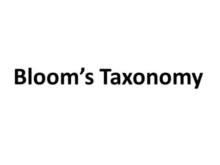 Bloom's Taxonomy. It was established in 1956 by Benjamin Bloom Image courtesy of www.mainlinehealth.org.