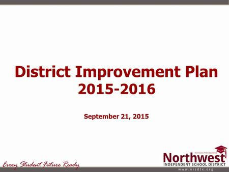 District Improvement Plan 2015-2016 September 21, 2015.