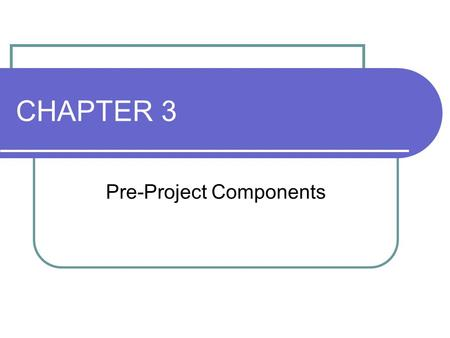 Pre-Project Components