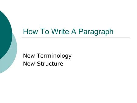 How To Write A Paragraph New Terminology New Structure.