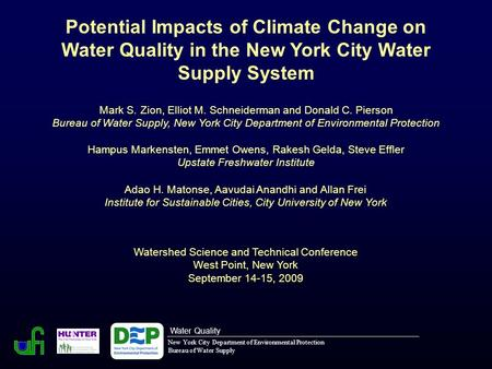 Potential Impacts of Climate Change on Water Quality in the New York City Water Supply System Watershed Science and Technical Conference West Point, New.