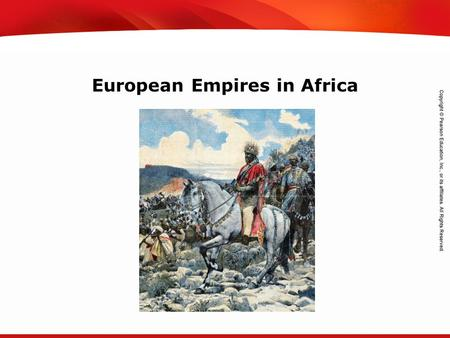 TEKS 8C: Calculate percent composition and empirical and molecular formulas. European Empires in Africa.