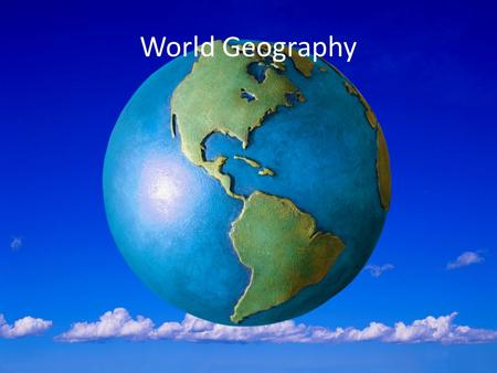 World Geography. The Continents There are 7 Continents: 1.North America 2.South America 3.Europe 4.Africa 5.Asia 6.Antarctica 7.Australia.