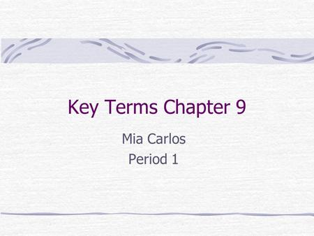 Key Terms Chapter 9 Mia Carlos Period 1. Hybridization Definition:a mixing of the native orbitals on a given atom to form special atomic orbitals for.