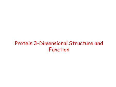 Protein 3-Dimensional Structure and Function. Terminology Conformation – spatial arrangement of atoms in a protein Native conformation – conformation.