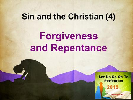 Sin and the Christian (4) Forgiveness and Repentance.