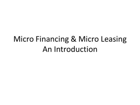 Micro Financing & Micro Leasing An Introduction. Textbooks Microfinance Handbook: An Institutional and Financial Perspective (Sustainable Banking With.