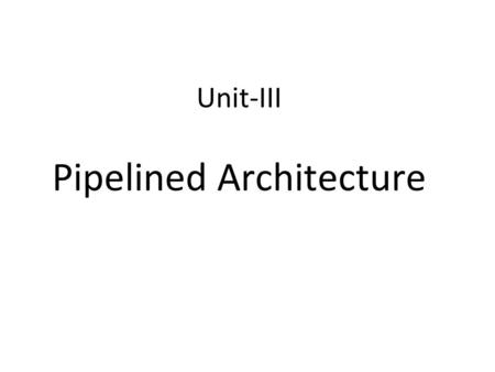 Unit-III Pipelined Architecture. Basic instruction cycle 6/4/2016MDS_SCOE_UNIT32.