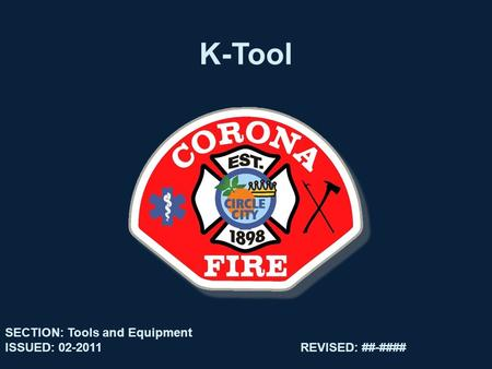 K-Tool SECTION: Tools and Equipment ISSUED: 02-2011REVISED: ##-####