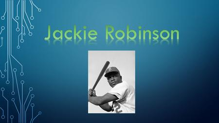Jackie Robinson was born in 1919. Jackie was the youngest out of his siblings and his mom's favorite. His siblings did not mind.