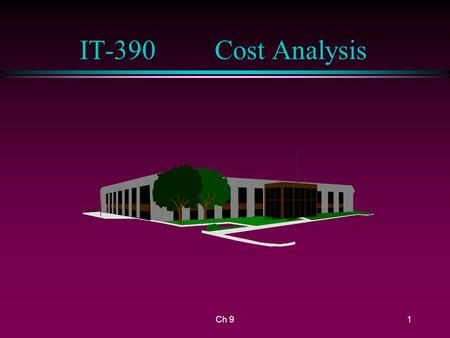 Ch 91 IT-390Cost Analysis. 2 Project Estimating (Design) l A Project Estimate is one of a kind n Custom design, only one will be manufactured n Capital.