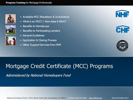 Program Training for Mortgage Professionals Mortgage Credit Certificate (MCC) Programs Administered by National Homebuyers Fund Available MCC Allocations.