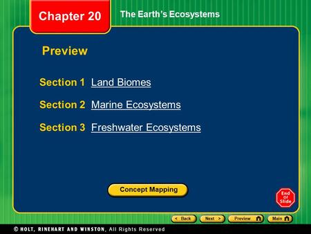 < BackNext >PreviewMain The Earth's Ecosystems Section 1 Land BiomesLand Biomes Section 2 Marine EcosystemsMarine Ecosystems Section 3 Freshwater EcosystemsFreshwater.