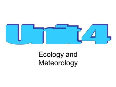 Ecology and Meteorology. What is Ecology? The study of the interactions between organisms and the living (biotic) and nonliving (abiotic) components of.