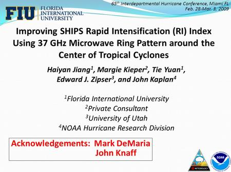 Improving SHIPS Rapid Intensification (RI) Index Using 37 GHz Microwave Ring Pattern around the Center of Tropical Cyclones 65 th Interdepartmental Hurricane.