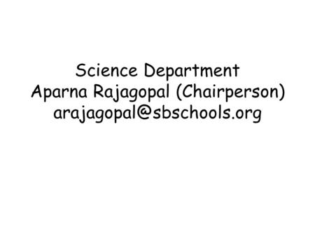 Science Department Aparna Rajagopal (Chairperson)