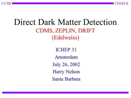 Experimental dark matter searches - ppt download