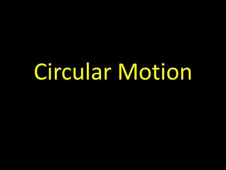 "Circular Motion. PhET Lady Bug Motion Think about this Click ""Show Both"" at the top, and ""Circular"" at the bottom Watch the following and comment: Which."