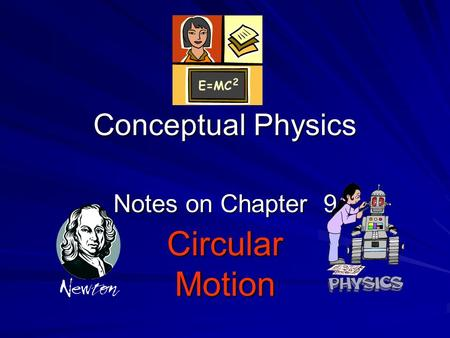 Conceptual Physics Notes on Chapter 9 CircularMotion.