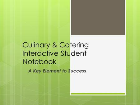 Culinary & Catering Interactive Student Notebook A Key Element to Success.