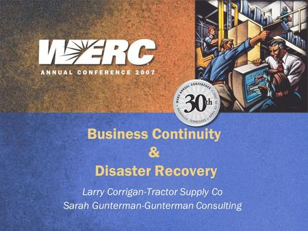 Business Continuity & Disaster Recovery Larry Corrigan-Tractor Supply Co Sarah Gunterman-Gunterman Consulting.
