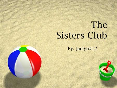 The Sisters Club By: Jaclyn#12. Characters  Stevie- Stevie is the main character, and she's the middle child in her family, she's the cooker and the.