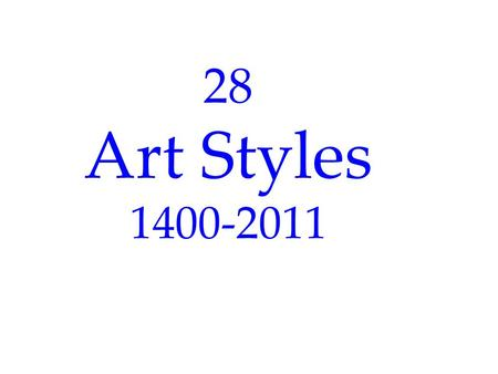 "28 Art Styles 1400-2011. #1 Leonardo Da Vinci, ""The Mona Lisa"", 1503-6 1452-1519."