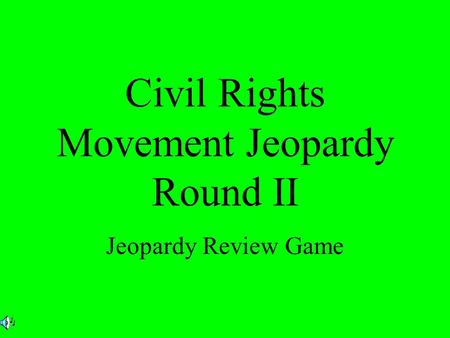 Civil Rights Movement Jeopardy Round II Jeopardy Review Game.