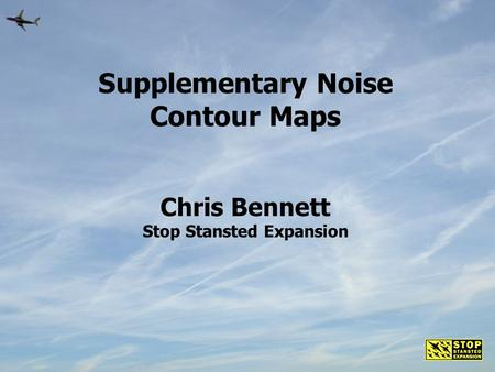 Supplementary Noise Contour Maps Chris Bennett Stop Stansted Expansion.