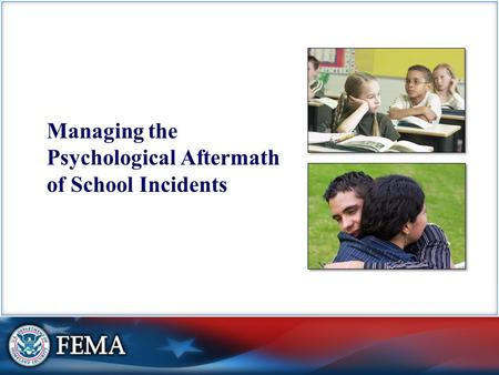 Managing the Psychological Aftermath of School Incidents.