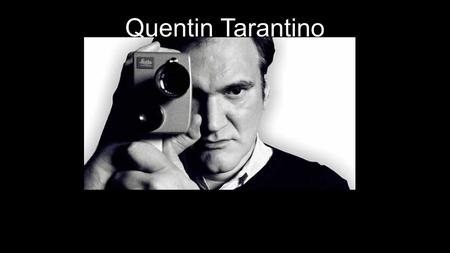 Quentin Tarantino. Biography From Knoxville Tennessee He is 50 years old. He has a habit dropping out of things like high school and other classes and.