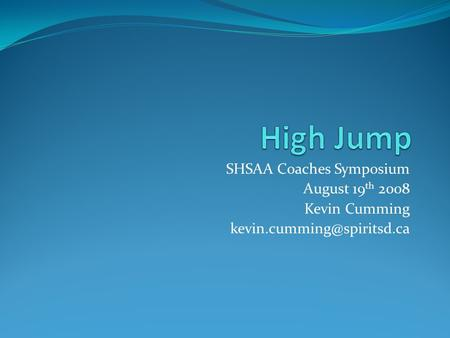 SHSAA Coaches Symposium August 19 th 2008 Kevin Cumming