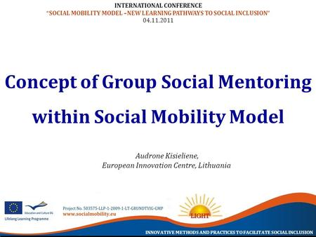 "INNOVATIVE METHODS AND PRACTICES TO FACILITATE SOCIAL INCLUSION INTERNATIONAL CONFERENCE ""SOCIAL MOBILITY MODEL –NEW LEARNING PATHWAYS TO SOCIAL INCLUSION"""