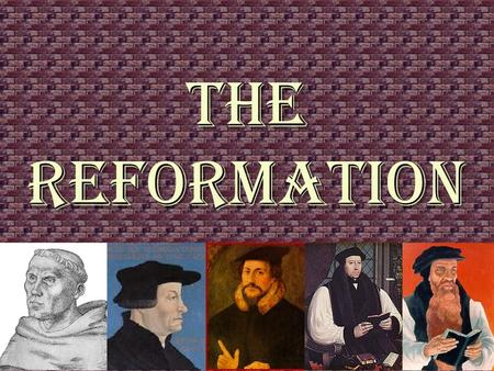 THE REFORMATION ITS CAUSES AND ITS CONSEQUENCES.