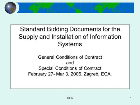RPA1 Standard Bidding Documents for the Supply and Installation of Information Systems General Conditions of Contract and Special Conditions of Contract.