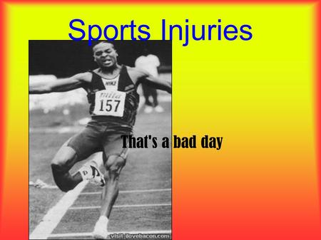 Sports Injuries That's a bad day. Tissue Properties - Ligaments Attaches bone to bone Attaches bone to bone Made up of tough bands of white, fibrous tissues.