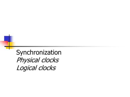 Synchronization Physical clocks Logical clocks. EECE 411: Design of Distributed Software Applications Summary so far … A distributed system is: a collection.