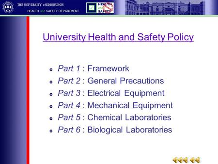 THE UNIVERSITY of EDINBURGH HEALTH and SAFETY DEPARTMENT Part 1 : Framework Part 2 : General Precautions Part 3 : Electrical Equipment Part 4 : Mechanical.
