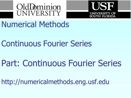 Numerical Methods Continuous Fourier Series Part: Continuous Fourier Series