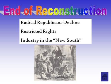 "Radical Republicans Decline Restricted Rights Industry in the ""New South"""