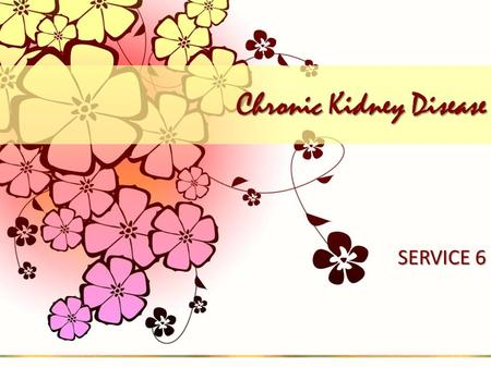 Chronic Kidney Disease SERVICE 6. Chronic Kidney Disease Stages 4-5 (GFR <30 mL/min): disturbances in water/electrolyte balance or endocrine/metabolic.