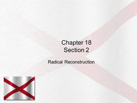 Chapter 18 Section 2 Radical Reconstruction. Black Codes Anger Congress Black Code Laws severely limited the rights of freedmen. Blacks could marry &