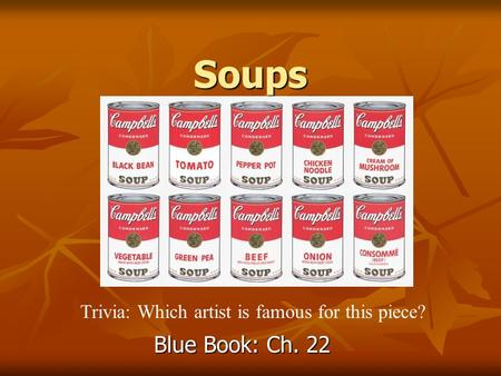 Soups Blue Book: Ch. 22 Trivia: Which artist is famous for this piece?