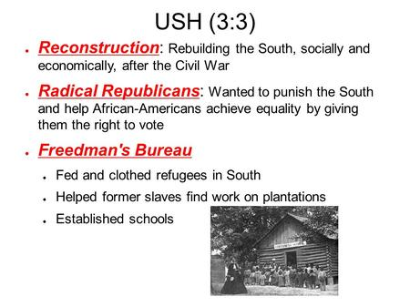 radical schools of reconstruction after the civil war Rebuilding the union terms & names radical  black codes civil rights fourteenth amendment reconstruction begins after the civil war ended in  set up public schools.