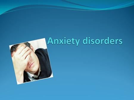 What is anxiety? Anxiety disorder is a general term that is used for several disorders like fear apprehension and worrying.