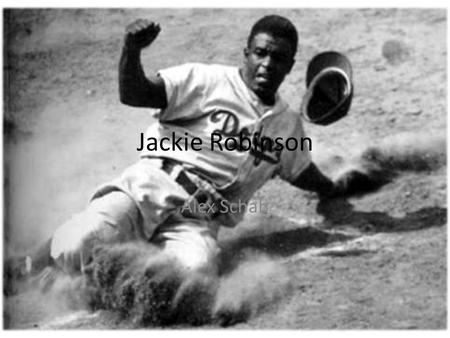 Jackie Robinson Alex Schab. 1919 This timeline starts on January 31, 1919 when Jackie Robinson was born in Cairo, Georgia.