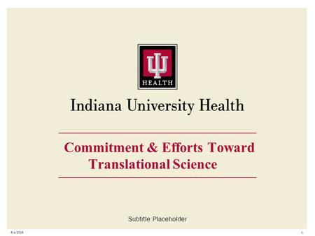 6/4/20161 Commitment & Efforts Toward Translational Science Subtitle Placeholder.