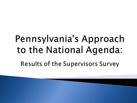  The Pennsylvania National Agenda (PANA) committee, with the help of the Pennsylvania Training and Technical Assistance Network (PaTTAN) and the support.
